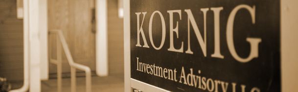 Why Koenig Investment Advisory